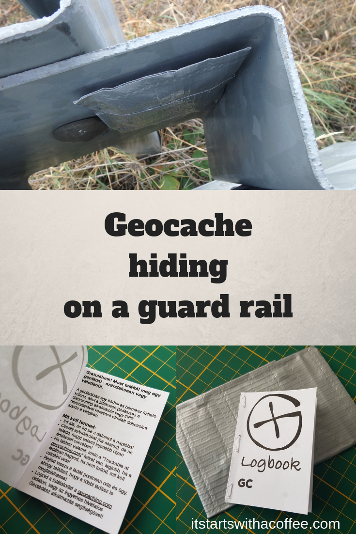 Geocache hiding on a guard rail - itstartswithacoffee.com #geocache #geocaching #geocachingHungary #DIY #magnetic