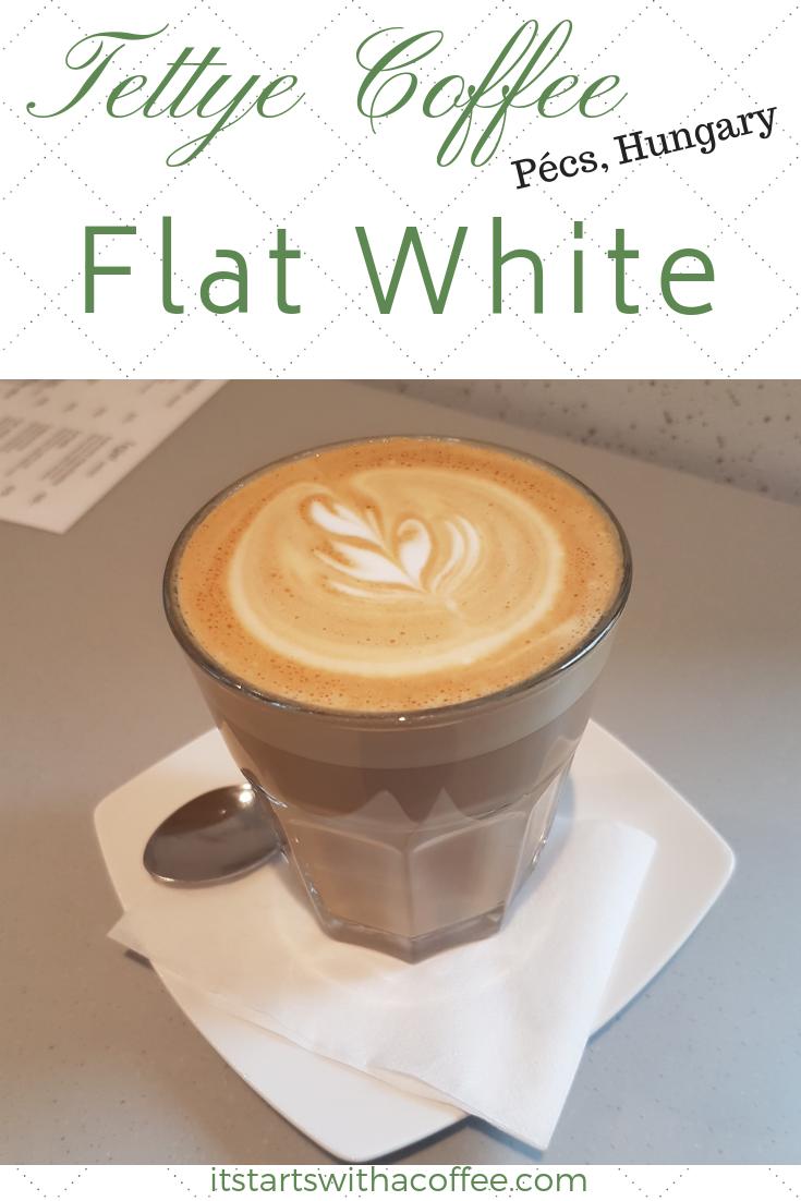 Flat White @ Tettye Coffee in Pécs, Hungary - itstartswithacoffee.com #Pécs #Pecs #tettyecoffee #flatwhite #coffee
