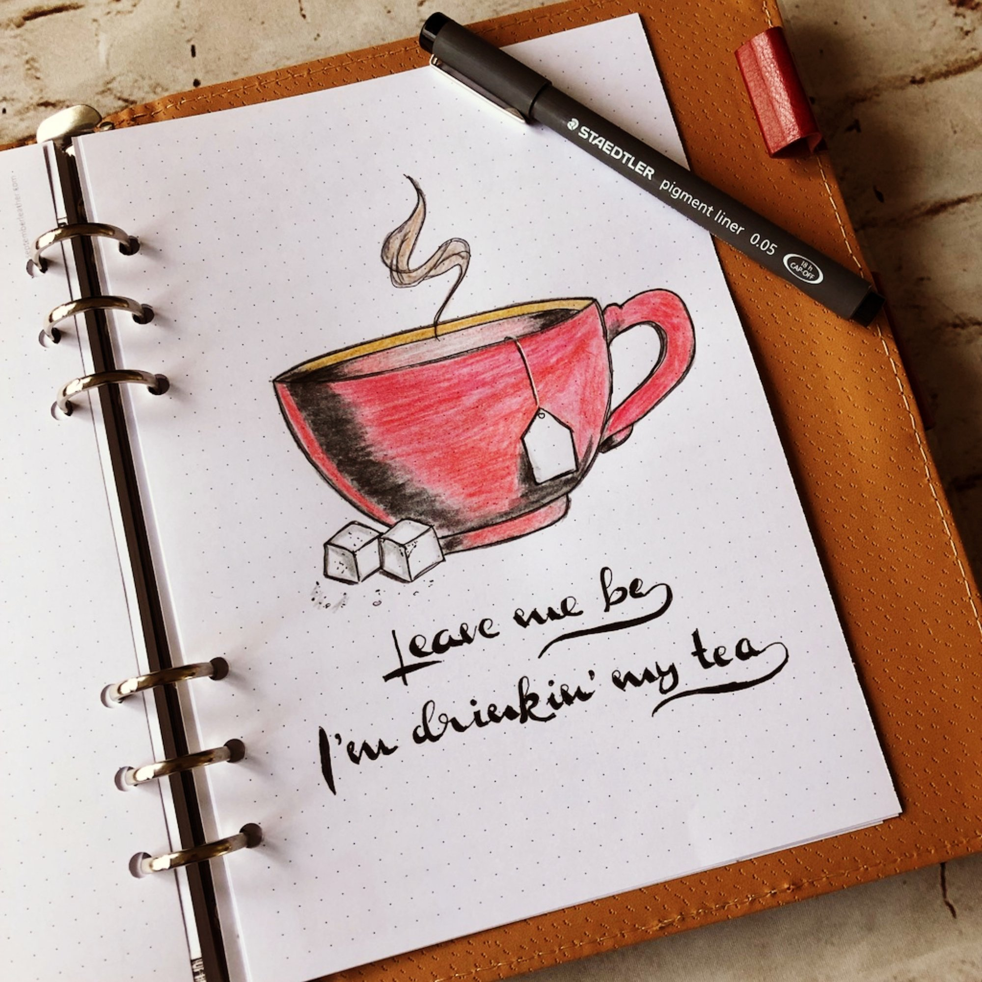 Creative journaling - Quote #3 - Leave me be I'm drinkin' my tea - itstartswithacoffee.com #creativejournaling #quote #tea